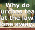Why do churches teach that the law is done away…