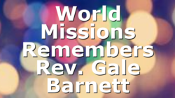 World Missions Remembers Rev. Gale Barnett