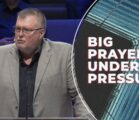 Big Prayers Under Pressure | Pastor Kelvin Page