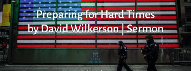 David Wilkerson   Preparing for Hard Times