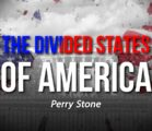 Divided States of America | Perry Stone