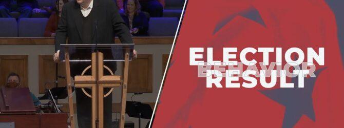 Election Result Behavior | Pastor Kelvin Page