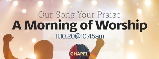 Our Song, Your Praise: A Morning of Worship