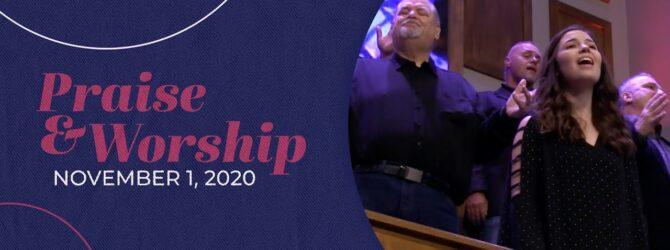 Praise and Worship   November 1, 2020