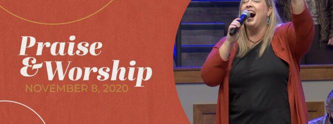 Praise and Worship   November 8, 2020