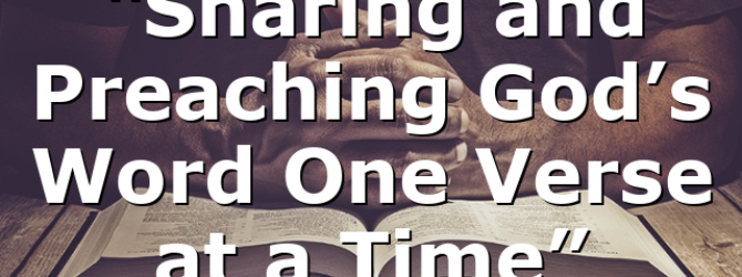 """""""Sharing and Preaching God's Word One Verse at a Time"""""""