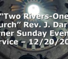 """Two Rivers-One Church"" Rev. J. Darrell Turner Sunday Evening Service – 12/20/2020"
