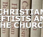CHRISTIAN LEFTISTS AND THE CHURCH