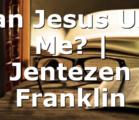 Can Jesus Use Me? | Jentezen Franklin