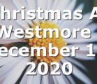 Christmas At Westmore | December 13, 2020