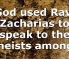 God used Ravi Zacharias to speak to the atheists among…