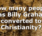 How many people has Billy Graham converted to Christianity?