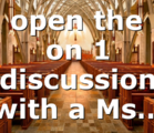 I open the 1 on 1 discussion with a Ms…