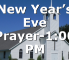 New Year's Eve Prayer-1:00 PM