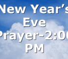 New Year's Eve Prayer-2:00 PM