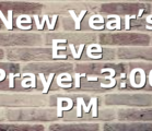 New Year's Eve Prayer-3:00 PM