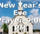 New Year's Eve Prayer-9:00 PM