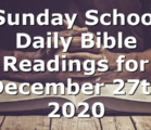 Sunday School Daily Bible Readings for December 27th 2020