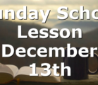 Sunday School Lesson December 13th