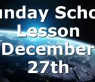 Sunday School Lesson December 27th