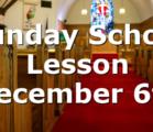 Sunday School Lesson December 6th