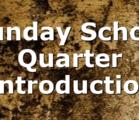 Sunday School Quarter Introduction