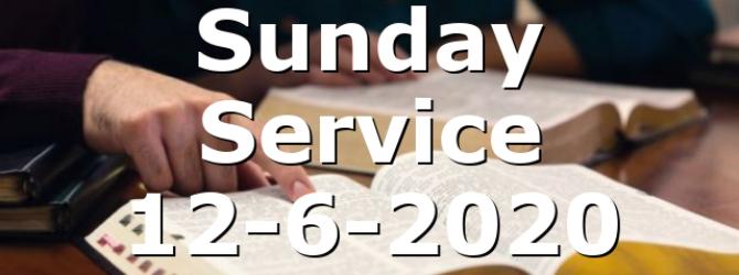 Sunday Service 12-6-2020