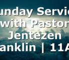 Sunday Service with Pastor Jentezen Franklin | 11AM