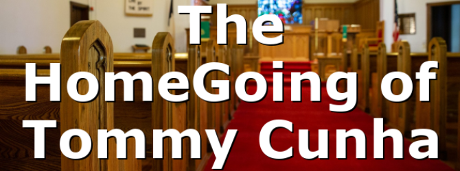 The HomeGoing of Tommy Cunha