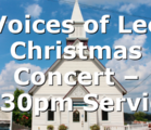 Voices of Lee Christmas Concert – 7:30pm Service