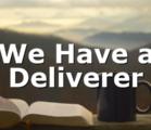 We Have a Deliverer