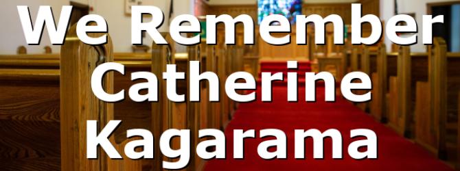 We Remember Catherine Kagarama