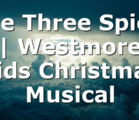 We Three Spies | Westmore Kids Christmas Musical