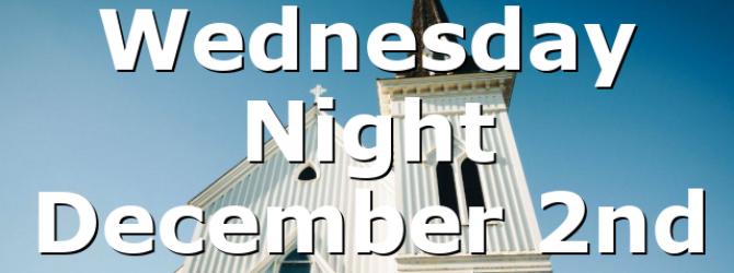 Wednesday Night December 2nd