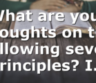 What are your thoughts on the following seven principles? I…