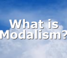 What is Modalism?