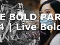 BE BOLD PART 4 | Live Bold