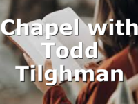 Chapel with Todd Tilghman