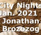 City Nights Jan. 2021   Jonathan Brozozog