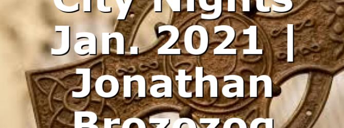 City Nights Jan. 2021 | Jonathan Brozozog