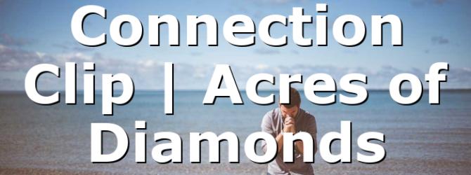 Connection Clip | Acres of Diamonds