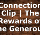 Connection Clip | The Rewards of the Generous