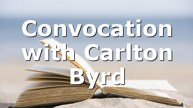 Convocation with Carlton Byrd
