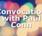 Convocation with Paul Conn