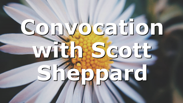 Convocation with Scott Sheppard