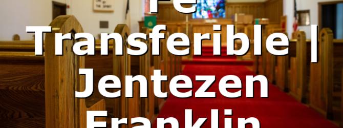 Fe Transferible | Jentezen Franklin