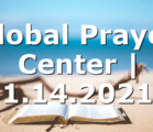 Global Prayer Center | 1.14.2021