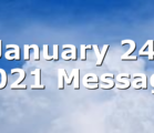 January 24, 2021 Message