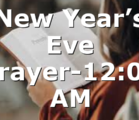New Year's Eve Prayer-12:00 AM