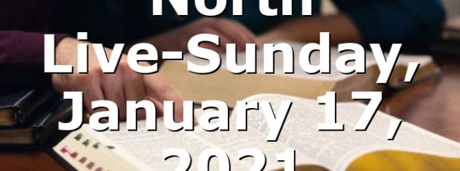 North Live-Sunday, January 17, 2021